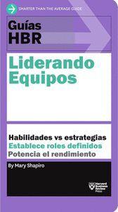 GU¡AS HBR: LIDERANDO EQUIPOS