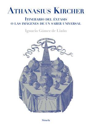 ATHANASIUS KIRCHER. ITINERARIO DEL ÉXTASIS O LAS IMÁGENES DE UN S