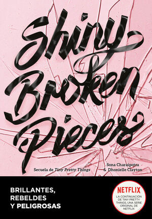 SHINY BROKEN PIECES (BRILLANTES, REBELDES Y PELIGROSAS)
