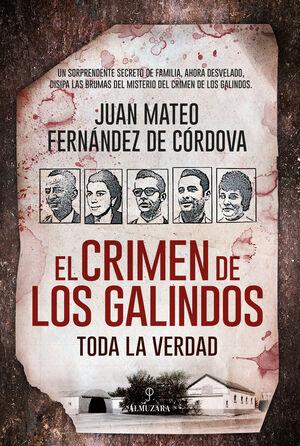 CRIMEN DE LOS GALINDOS, EL: TODA LA VERDAD