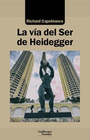 LA VÍA DEL SER DE HEIDEGGER
