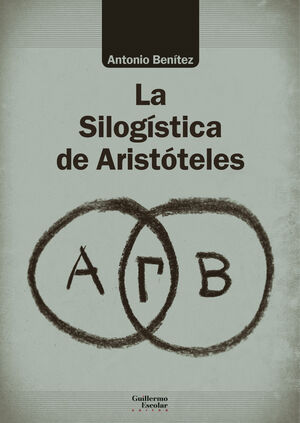 LA SILOGÍSTICA DE ARISTÓTELES