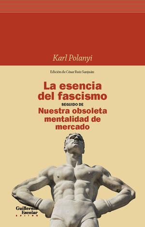 LA ESENCIA DEL FASCISMO SEGUIDO DE NUESTRA OBSOLETA MENTALIDAD DE MERCADO