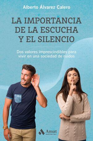 LA IMPORTANCIA DE LA ESCUCHA Y EL SILENCIO