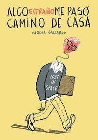 ALGO EXTRAÑO ME PASO CAMINO DE CASA