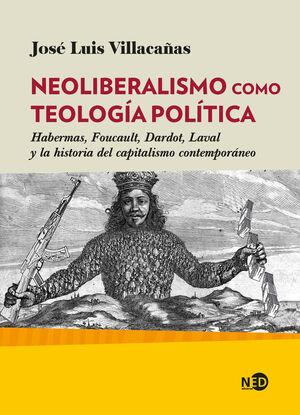 NEOLIBERALISMO COMO TEOLOGÍA POLÍTICA