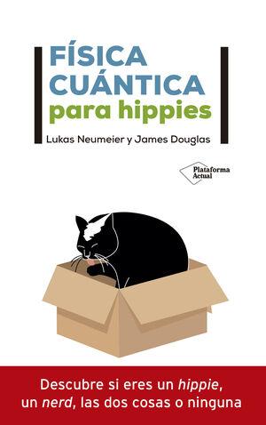 FÍSICA CUÁNTICA PARA HIPPIES