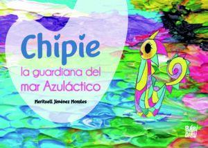 CHIPIE, LA GUARDIANA DEL MAR AZULÁCTICO
