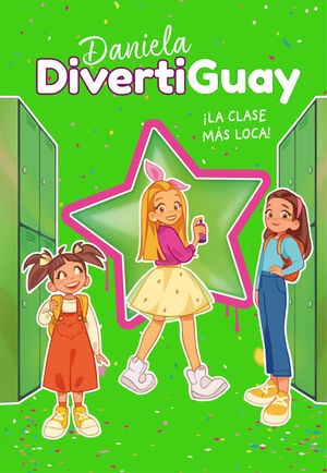 DANIELA DIVERTIGUAY 4. ¡LA CLASE MÁS LOCA! (DANIELA DIVERTIGUAY 4