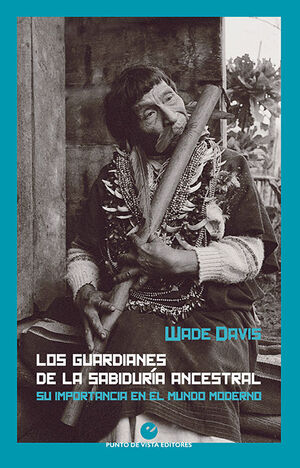 LOS GUARDIANES DE LA SABIDURÍA ANCESTRAL