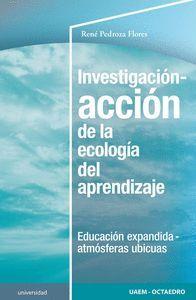 INVESTIGACION ACCION DE LA ECOLOGIA DEL APRENDIZAJE