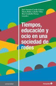 TIEMPOS, EDUCACION Y OCIO EN UNA SOCIEDAD DE REDES