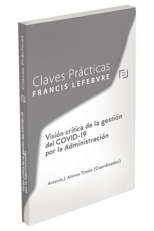 CLAVES PRÁCTICAS VISIÓN CRÍTICA DE LA GESTIÓN DEL COVID-19 POR LA ADMINISTRACIÓN