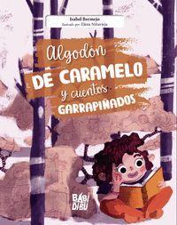 ALGODON DE CARAMELO Y CUENTOS GARRAPIÑADOS