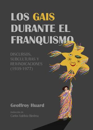 LOS GAIS DURANTE EL FRANQUISMO