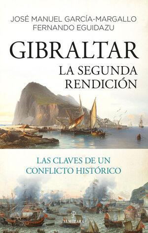 GIBRALTAR. LA SEGUNDA RENDICIÓN