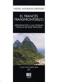 EL FRANCES TRANSFRONTERIZO. APROXIMACION A LAS LENGUAS CRIOLLAS DE BASE FRANCESA