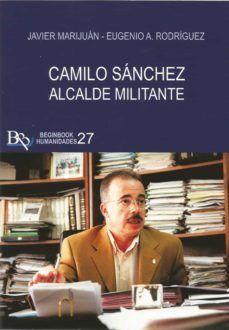 CAMILO SANCHEZ ALCALDE MILITANTE