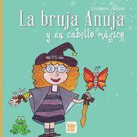 LA BRUJA ANUJA Y SU CABELLO MAGICO