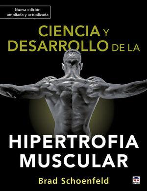 CIENCIA Y DESARROLLO DE LA HIPERTROFIA MUSCULAR. NUEVA EDICIÓN AMPLIADA Y ACTUAL