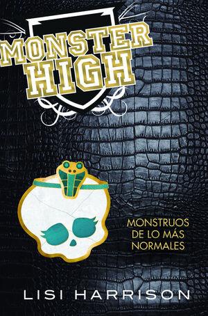 MONSTER HIGH. MONSTRUOS DE LO MÁS NORMALES
