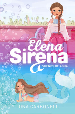SUEÑOS DE AGUA (SERIE ELENA SIRENA 1)