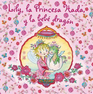 LILY, LA PRINCESA HADA, Y LA BEBÉ DRAGÓN