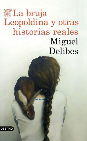 LA BRUJA LEOPOLDINA Y OTRAS HISTORIAS REALES