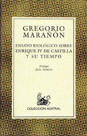 ENSAYO BIOLÓGICO SOBRE ENRIQUE IV DE CASTILLA Y SU TIEMPO