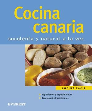 COCINA CANARIA. SUCULENTA Y NATURAL A LA VEZ