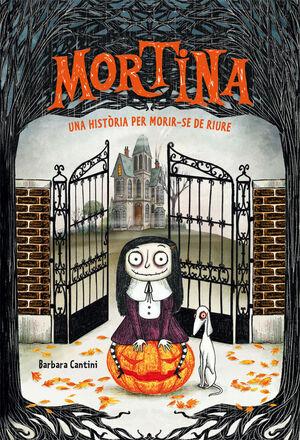 MORTINA 1. UNA HISTÒRIA PER MORIR-SE DE RIURE