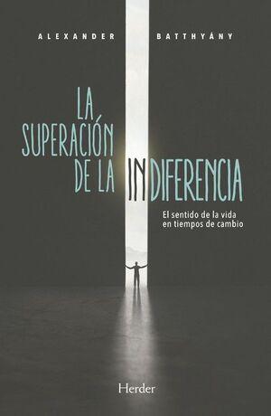 SUPERACION DE LA INDIFERENCIA, LA