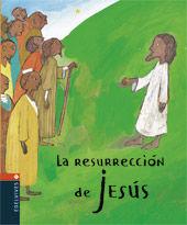 LA RESURRECCION DE JESUS