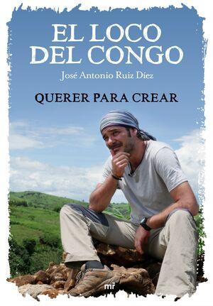 EL LOCO DEL CONGO. QUERER PARA CREAR