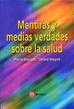 MENTIRAS Y MEDIAS VERDADES SOBRE SALUD