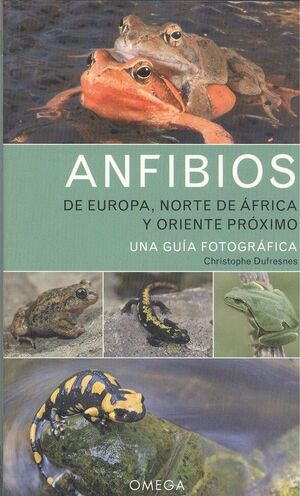 ANFIBIOS DE EUROPA, NORTE DE AFRICA Y ORIENTE PROXIMO