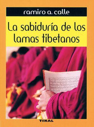 LA SABIDURÍA DE LOS LAMAS TIBETANOS