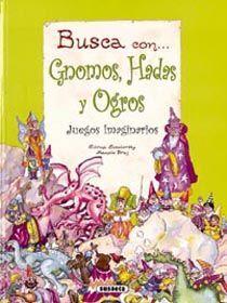 GNOMOS, HADAS Y OGROS - JUEGOS IMAGINARIOS