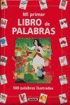 MI PRIMER LIBRO DE PALABRAS, 500 PALABRAS ILUSTRADAS