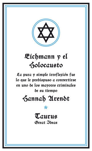 EICHMANN Y EL HOLOCAUSTO (SERIE GREAT IDEAS 14)
