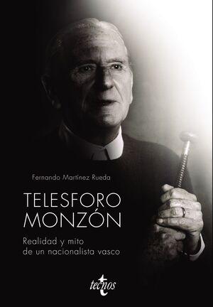TELESFORO MONZÓN. REALIDAD Y MITO DE UN NACIONALISTA VASCO