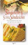 SANDWICHES & SÚPER SANDWICHES