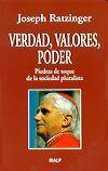 VERDAD, VALORES, PODER. PIEDRAS DE TOQUE DE LA SOCIEDAD PLURALISTA