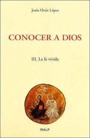 CONOCER A DIOS. III. LA FE VIVIDA