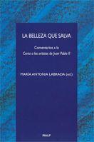 LA BELLEZA QUE SALVA. COMENTARIO A LA CARTA A LOS ARTISTAS DE JUAN PABLO II