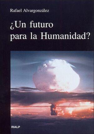 ¿UN FUTURO PARA LA HUMANIDAD?