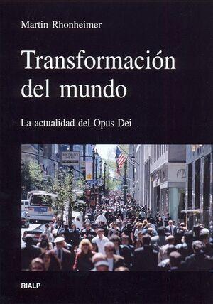 TRANSFORMACIÓN DEL MUNDO. LA ACTUALIDAD DEL OPUS DEI