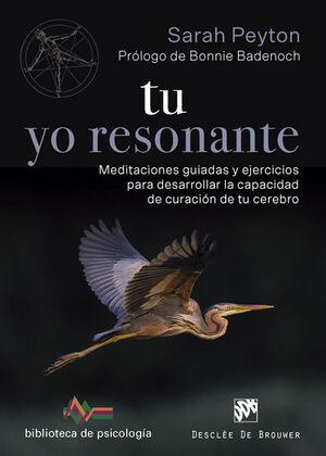 TU YO RESONANTE. MEDITACIONES GUIADAS Y EJERCICIOS PARA DESARROLLAR LA CAPACIDAD