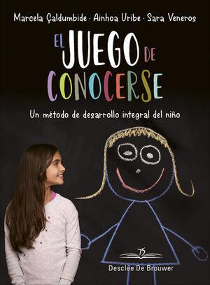 EL JUEGO DE CONOCERSE. UN MÉTODO DE DESARROLLO INTEGRAL DEL NIÑO