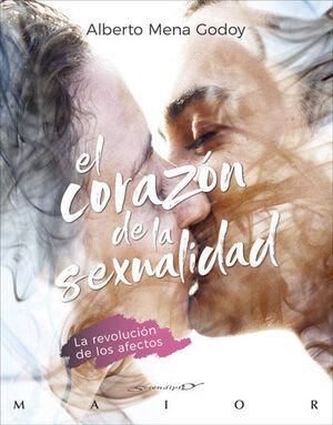 EL CORAZÓN DE LA SEXUALIDAD. LA REVOLUCIÓN DE LOS AFECTOS
